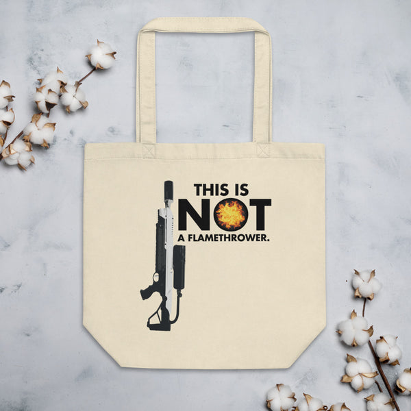This Is NOT a Flamethrower - Eco Tote Bag