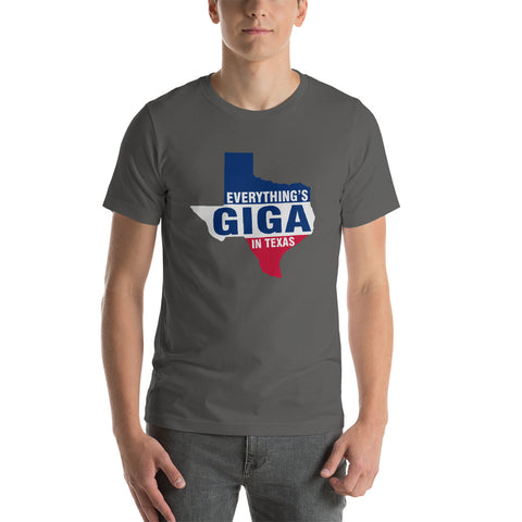 Everthing's Giga In Texas - Short-Sleeve Unisex T-Shirt