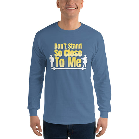 Don't Stand So Close to Me - Men's Long Sleeve Shirt