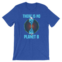 There is no planet B North and South - Short-Sleeve Unisex T-Shirt