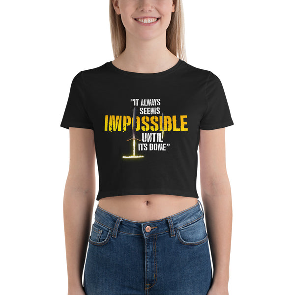It always seems impossible until its done - Women's Crop Tee