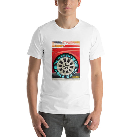 We will not stop until every car on the road is electric - Short-Sleeve Unisex T-Shirt