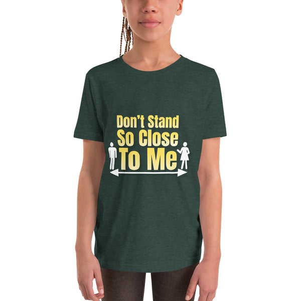 Don't Stand So Close to Me - Youth Short Sleeve T-Shirt