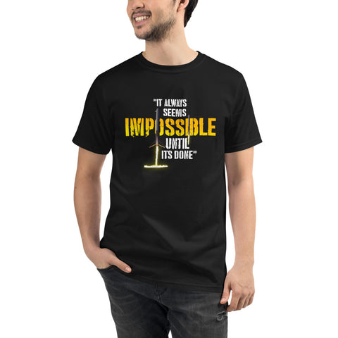 It always seems impossible until its done - Organic T-Shirt