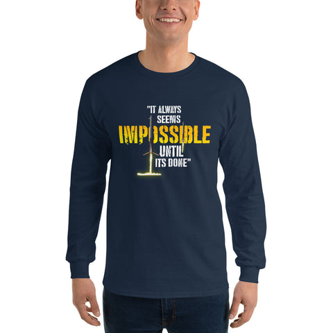 It always seems impossible until its done - Men's Long Sleeve Shirt