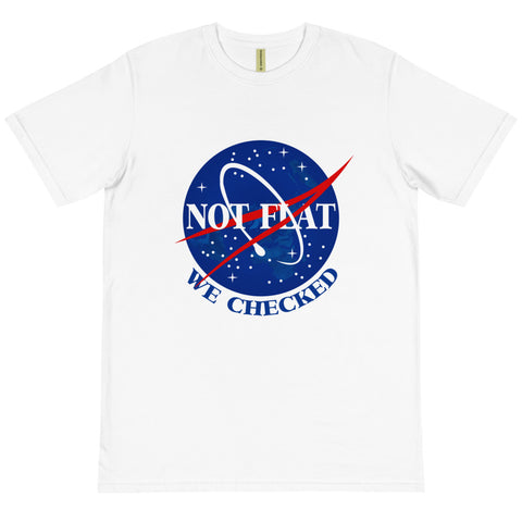 Not Flat, We Checked - Organic T-Shirt