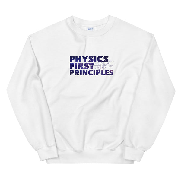 Physics First Principles - Unisex Sweatshirt