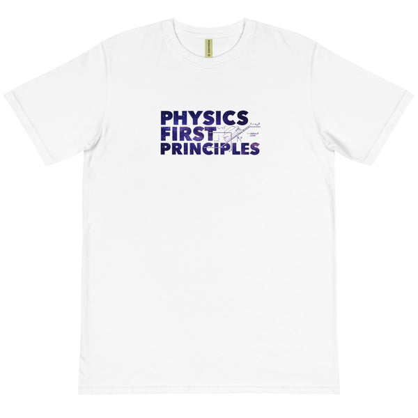 Physics First Principles - Organic T-Shirt
