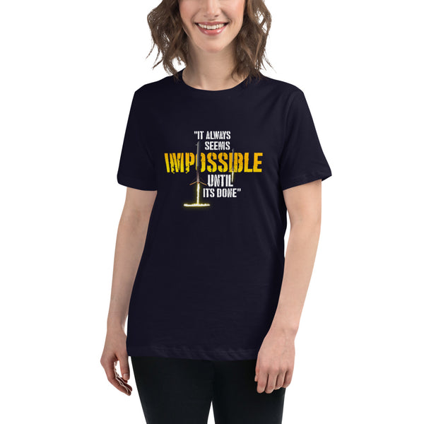It always seems impossible until its done - Women's Relaxed T-Shirt