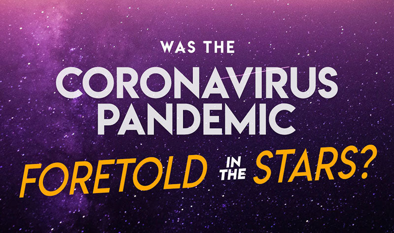 Was the Coronavirus Pandemic Foretold in the Stars?