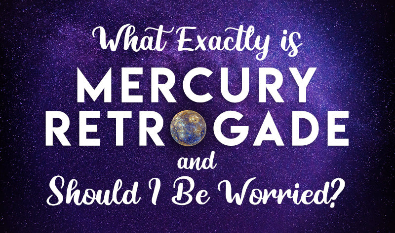 What Exactly Is Mercury Retrograde And Should I Be Worried?