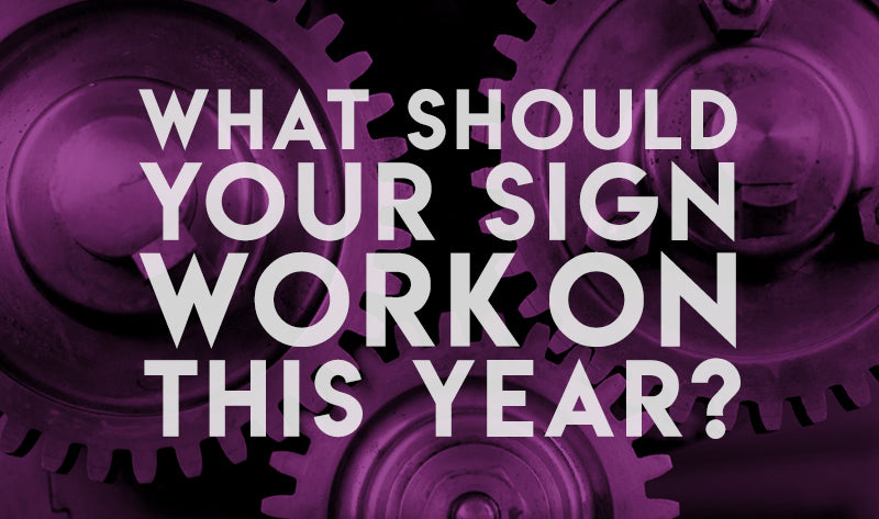 What Should Your Sign Work On This Year?