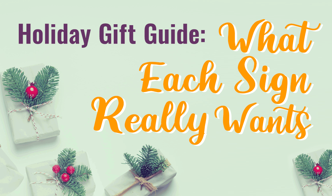 holiday gift guide what each sign really wants gift present zodiac horoscope