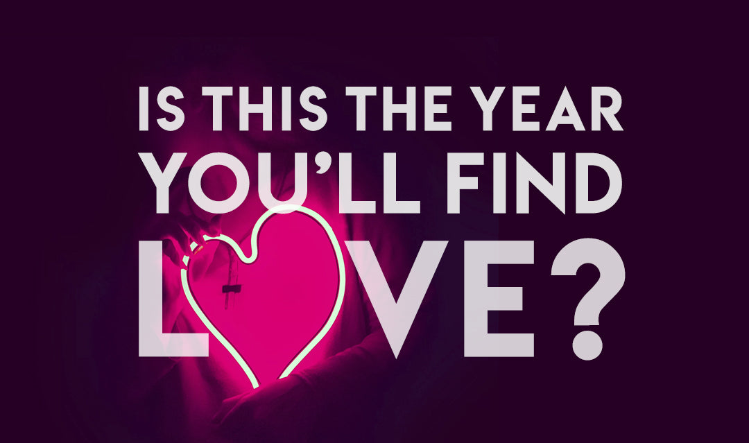 Is This The Year You'll Find Love