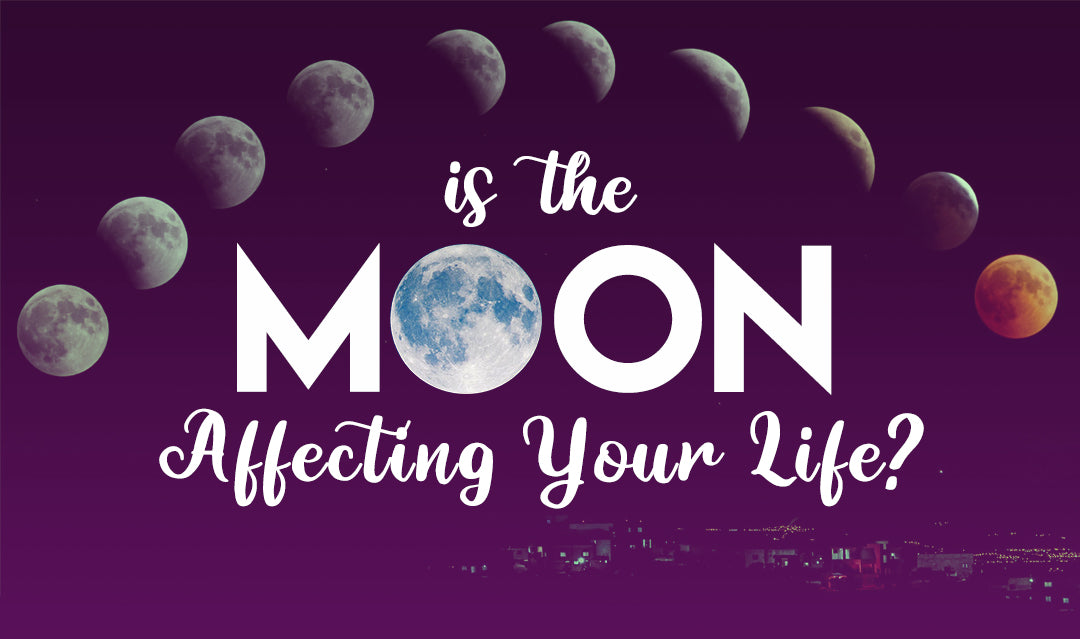 is the moon affecting your life