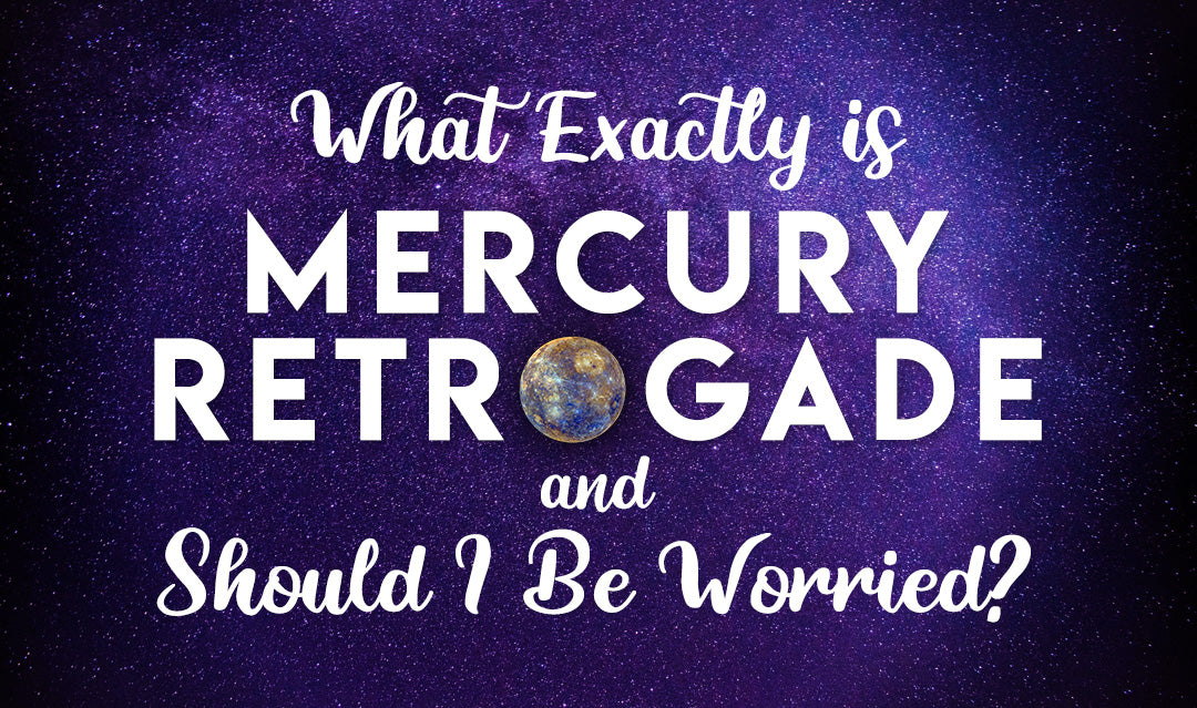 What is Mercury Retrograde and Should I Be Worried?