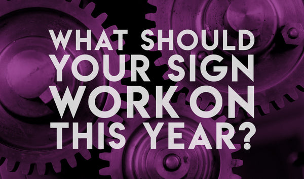 what should your sign work on this year