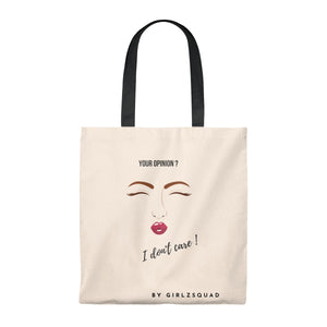 """Your opinion ? I don't care "" Tote Bag"