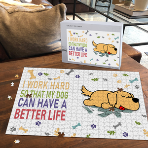 PREMIUM WOODEN PUZZLE - I work  hard so that my dog can have a better life