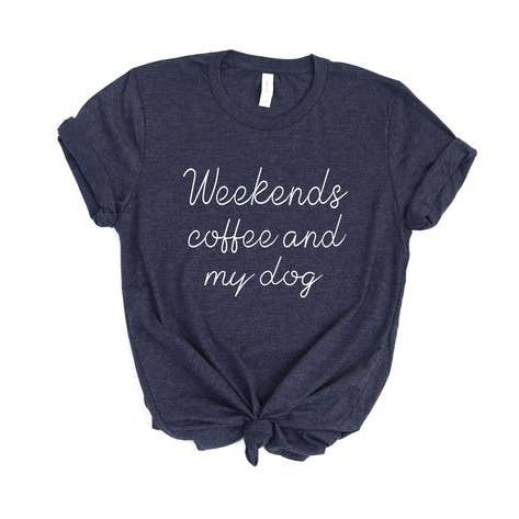 Bubs' & Betty's Weekends Coffee Dog Tee