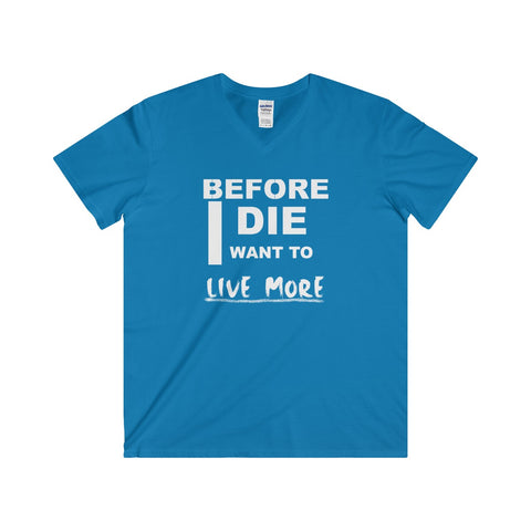 Before I Die I Want To Live More Men's Fitted V-Neck Short Sleeve Tee