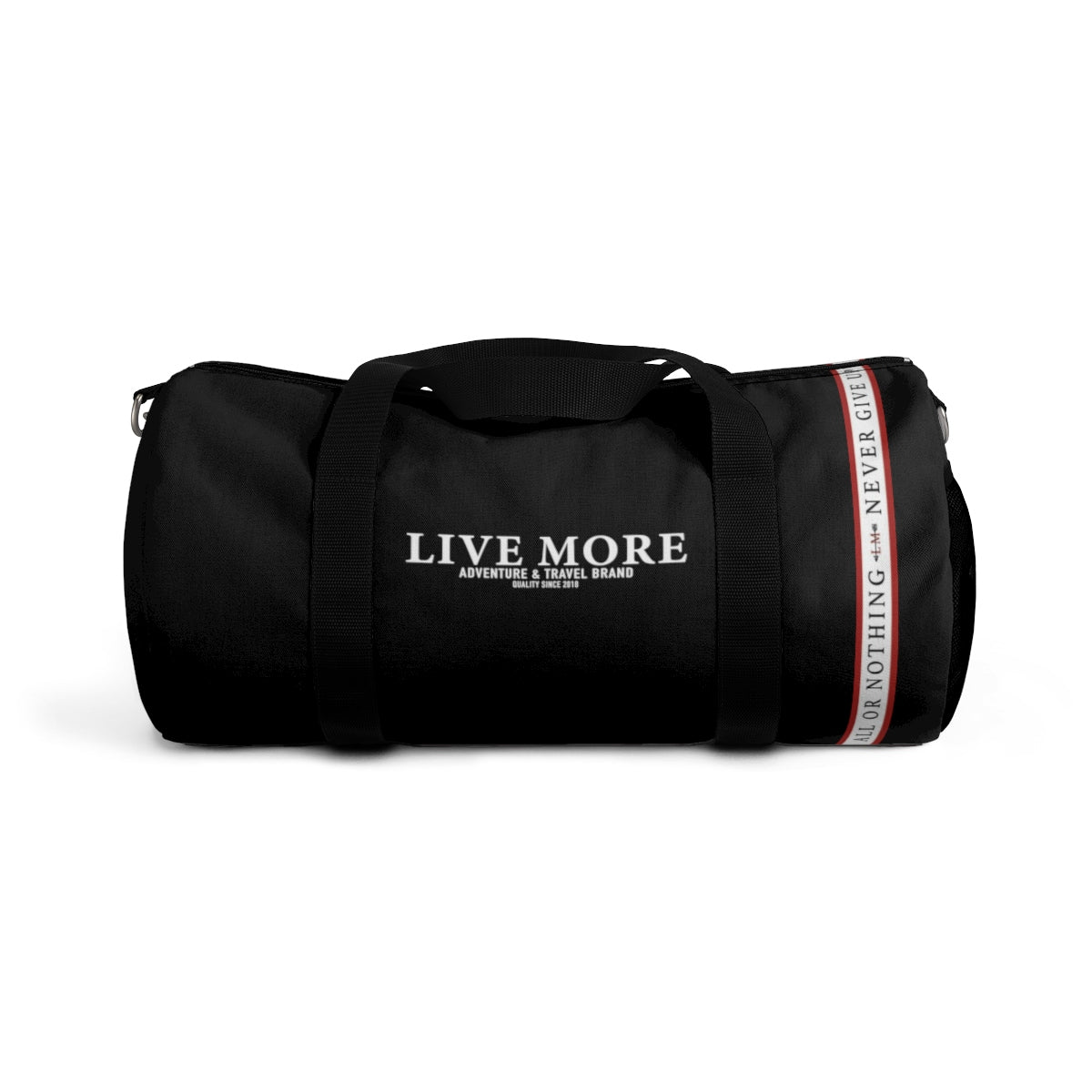 All Or Nothing Never Give Up Live More Duffle Bag - Live More