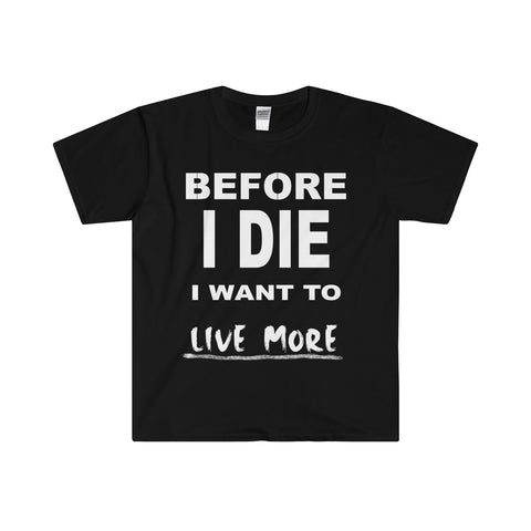 Before I Die I Want To Live More Men's Fitted Short Sleeve Tee