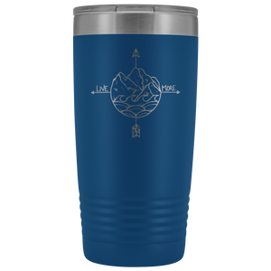 Live More Laser Etched 20oz. Tumbler - Live More