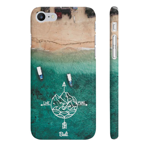 Live More Bali Slim Phone Cases