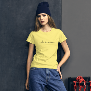 Live More Cursive Women's short sleeve tee - Live More