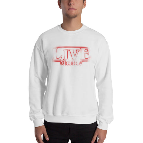 Live More Things Sweatshirt - Live More
