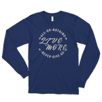 All Or Nothing Never Give Up Live More Long sleeve t-shirt - Live More