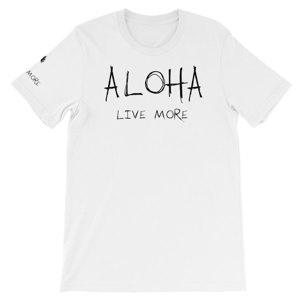 Live More Aloha Unisex T-Shirt - Live More