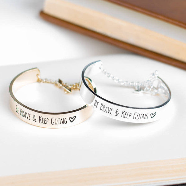 Be Brave & Keep Going Engraved Bangle - Live More