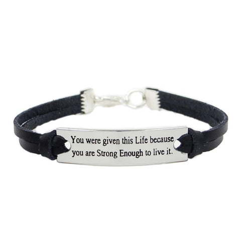 You Were Given This Life Because You Are Strong Enough To Live It Bracelet