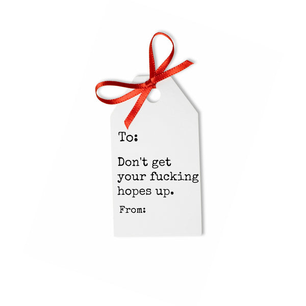Gift Tag - Dont get your hopes up Pack of 10
