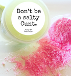 Don't be a salty Cunt - fizzing bath salts