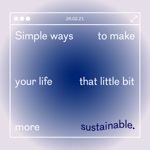 Simple ways to make your life that little bit more sustainable