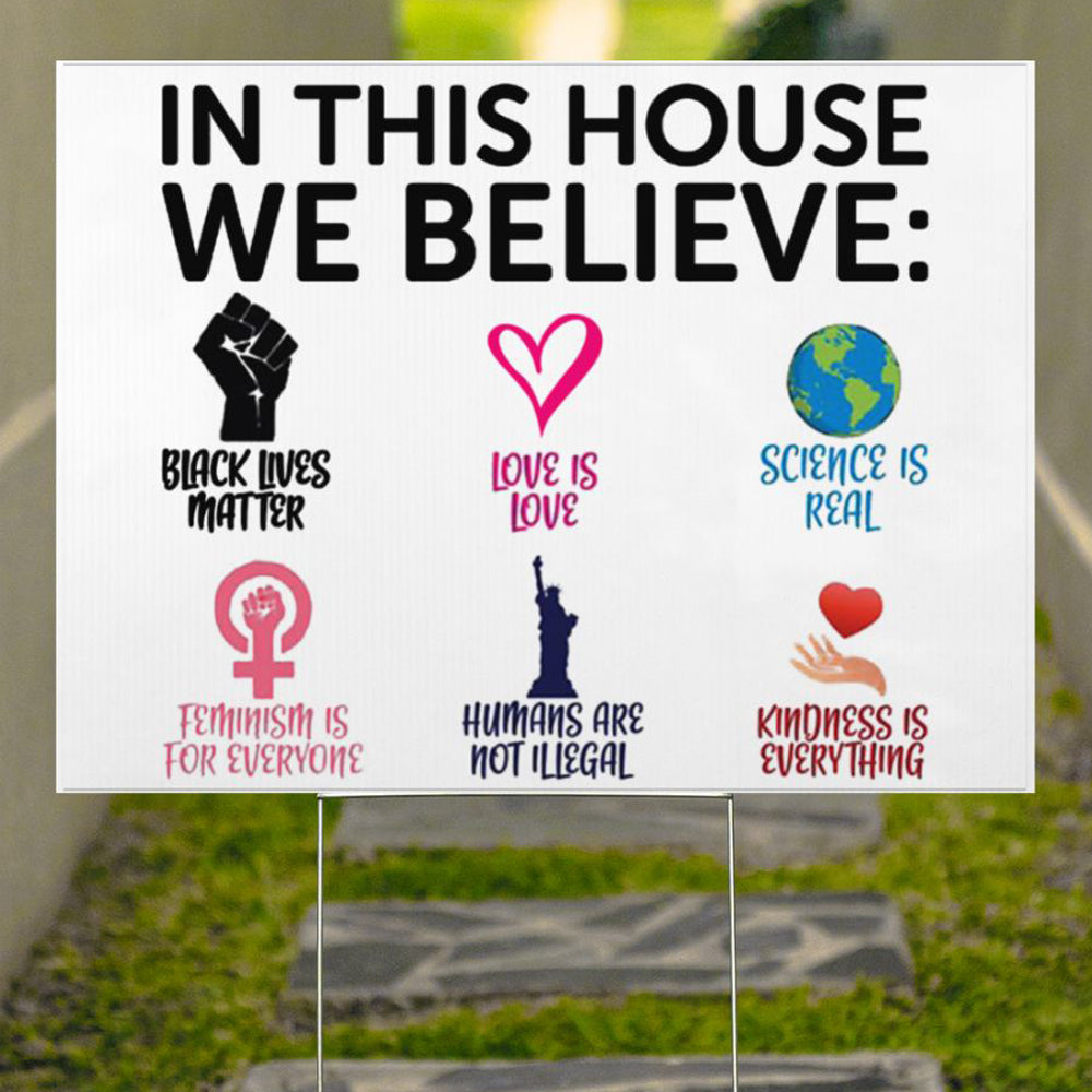 In This House We Believe Yard Sign Honor Human Rights BLM Social Justice Sign For Outside Decor