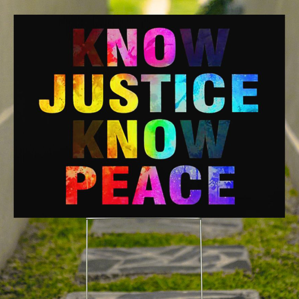 Know Justice Know Peace Yard Sign Black Lives Matter Kindness Equality Lawn Sign For Decor