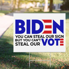 Biden You Can Steal Our Sign But You Can Steal Our Vote Sign Funny Presidential Yard Signs