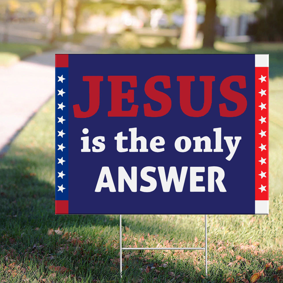 Jesus Is The Answer Yard Sign Of Christian Jesus 2020 Sign Political Presidential Election
