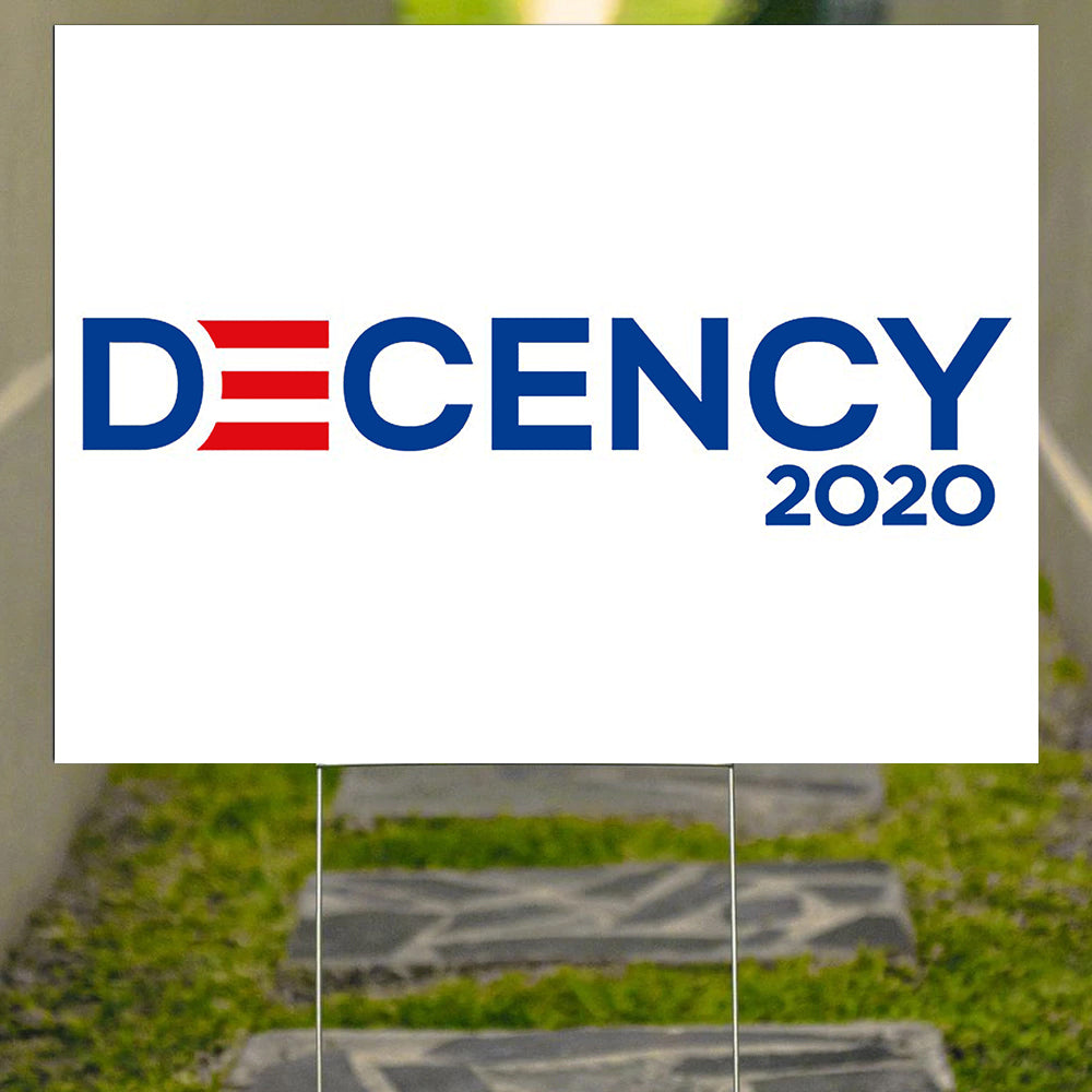 Decency 2020 Yard Sign Vote Biden 2020 Get Trump Out Democratic Party Biden Harris Campaign