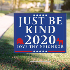 Just Be Kind 2020 Love Thy Neighbor Lawn Sign U.S Political Election Sign Love Equality Sign