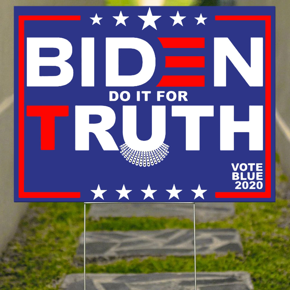 Biden Do It For Truth Vote Blue 2020 Yard Sign RBG Vote Sign Biden Campaign Yard Dump Trump