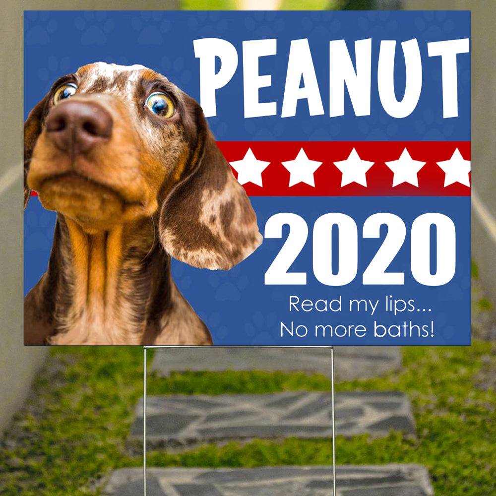Peanut 2020 Reads My Lips No More Baths Yard Sign Anti Trump Signs Funny Signs For Dog Lovers