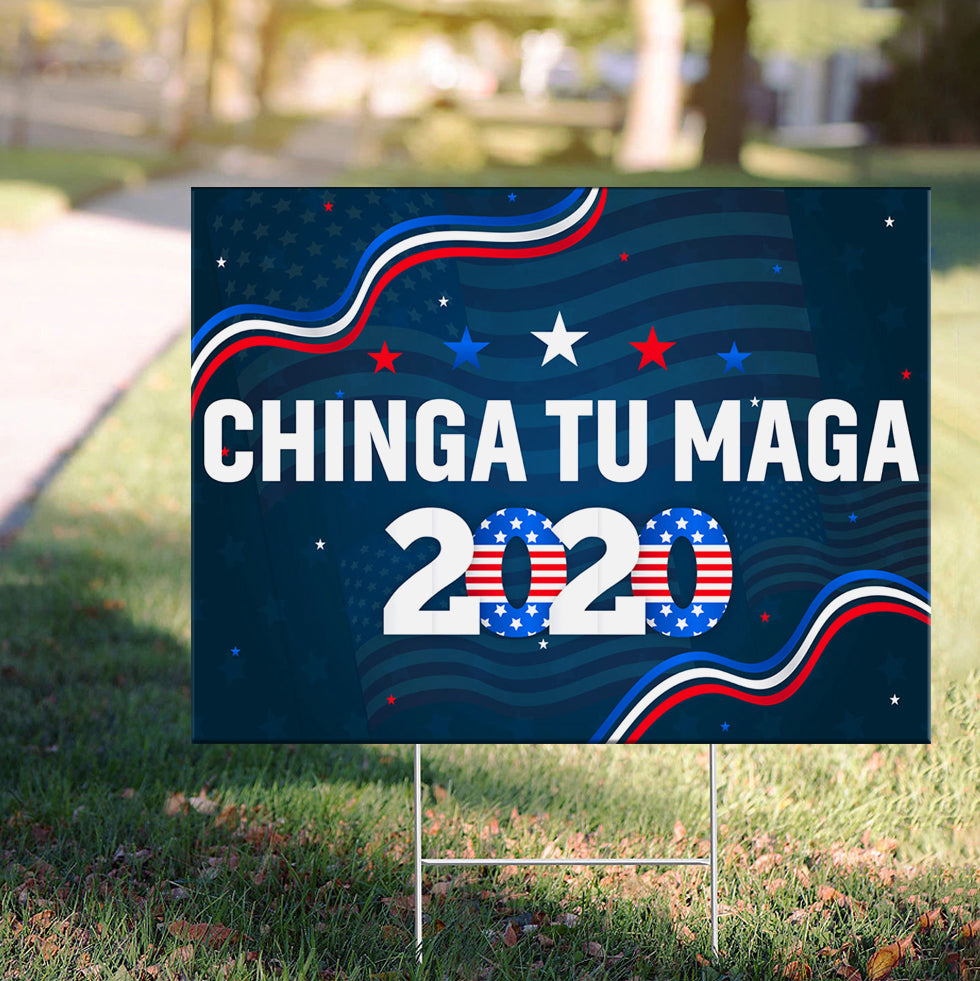 Chingatumaga 2020 Yard Sign Dump Trump Chinga Tu MAGA Parody Lawn Sign Decor