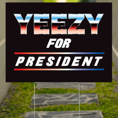 Yeezy For President Yard Sign Kanye West Running For President 2020 Sign Kanye 2020 Merch