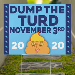 Dump The Turd November 3Rd 2020 Yard Sign Funny Anti Trump Dump Trump Sign Vote Outdoor Sign