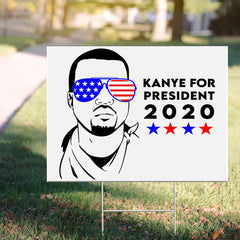 Kanye For President 2020 Yard Sign For Kanye Supporters Sign Kanye West Presidential Campaign